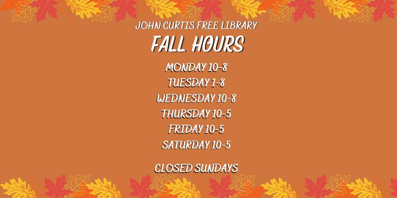 Fall Hours Monday 10-8 Tuesday 1-8 Wednesday 10-8 Thurs thru Saturday 10-5 Closed Sunday.